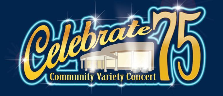 Celebrate 75 - Community Variety Concert