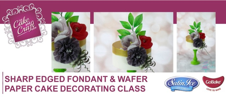 Sharp Edged Fondant & Wafer Paper Cake Decorating Class ...