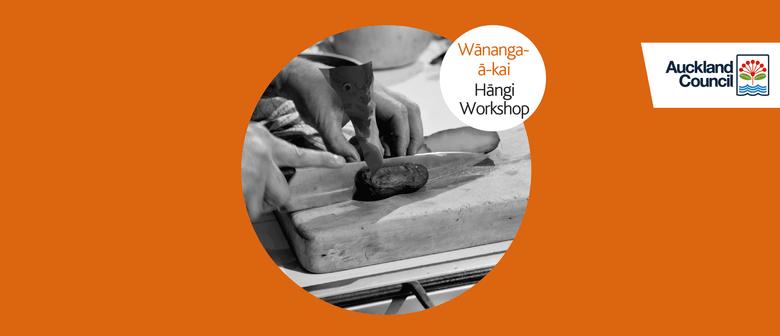 Matariki Festival: Wānanga-ā-Kai - Hāngī Making Workshop