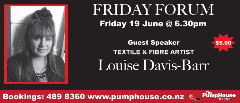 Friday Forum - The Textile Art of Louise Davis-Barr