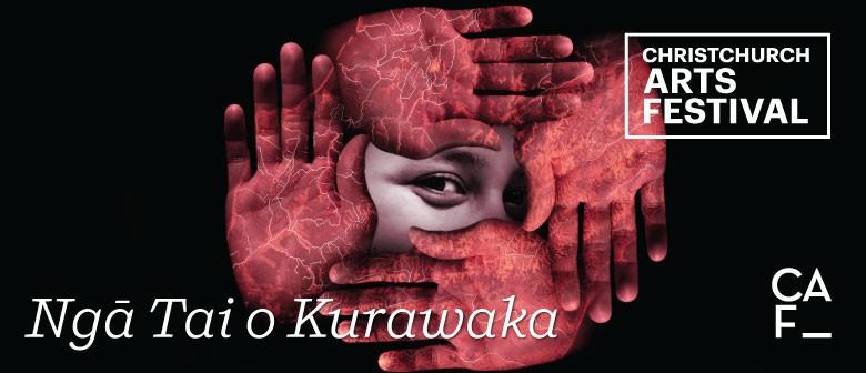 Christchurch Arts Festival: Ngā Tai O Kurawaka
