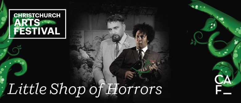 Chch Arts Festival: Little Shop of Horrors