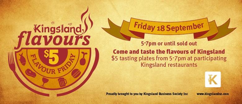Kingsland $5 Flavour Friday