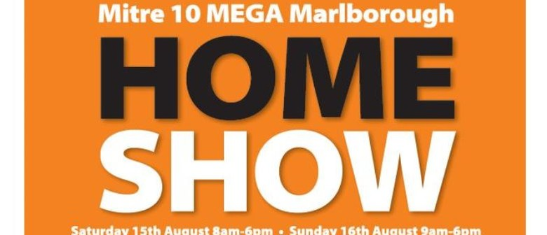 Mitre10 Mega Marlborough Home Show