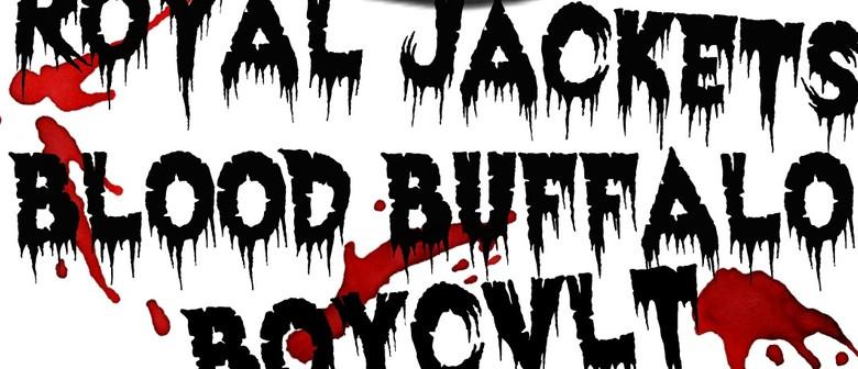 Royal Jackets, Blood Buffalo and BOYCVLT