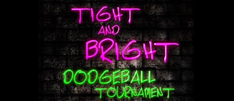 Tight and Bright Dodgeball Tournament