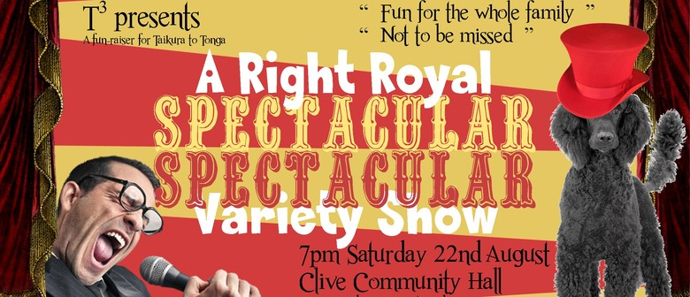 A Right Royal Spectacular Spectacular Variety Show