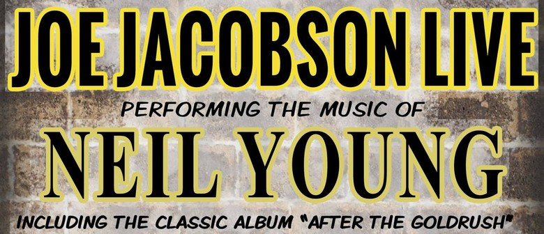 Joe Jacobson - Performing The Music of Neil Young