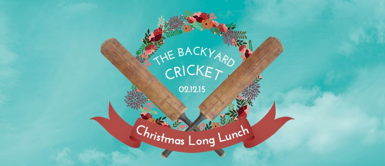 The Backyard Cricket Christmas Long Lunch