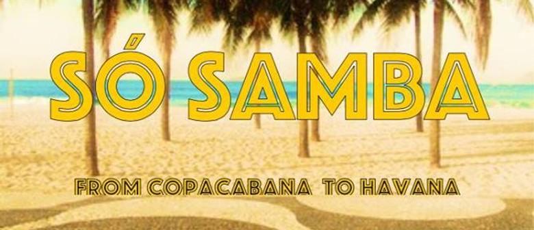 Só Samba - From Copacabana to Havana