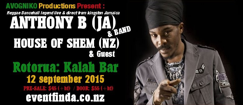 Anthony B (Jam) & House of Shem (NZ): CANCELLED