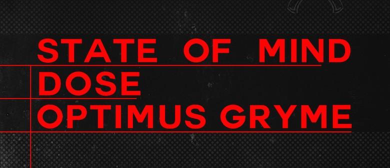 State of Mind, Optimus Gryme & Dose