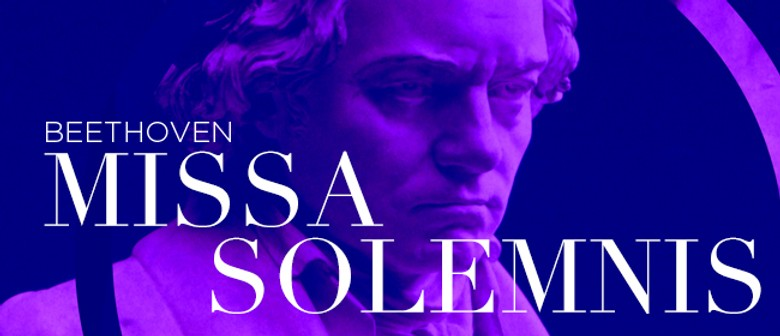 Auckland Choral - Missa Solemnis, Beethoven