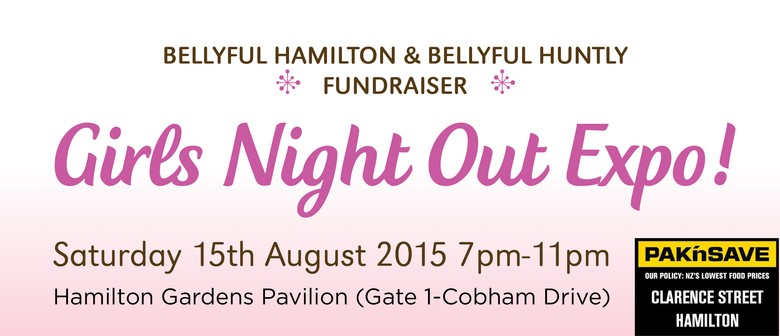 Bellyful Hamilton & Bellyful Huntly Girls Night Out Expo
