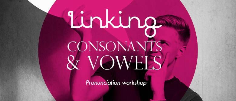 Linking Consonants & Vowels Workshop