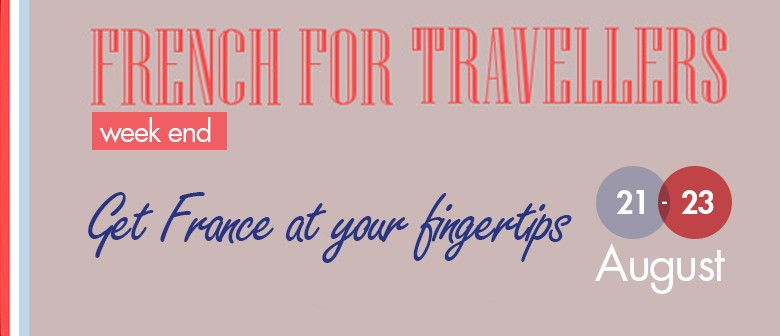 French For Travellers Week End