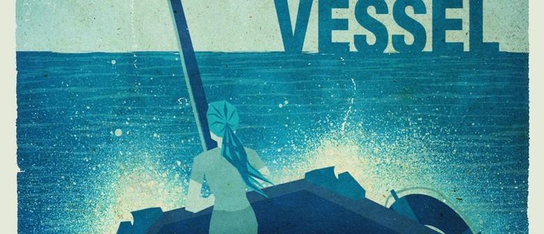 Vessel - ALRANZ Film Screening
