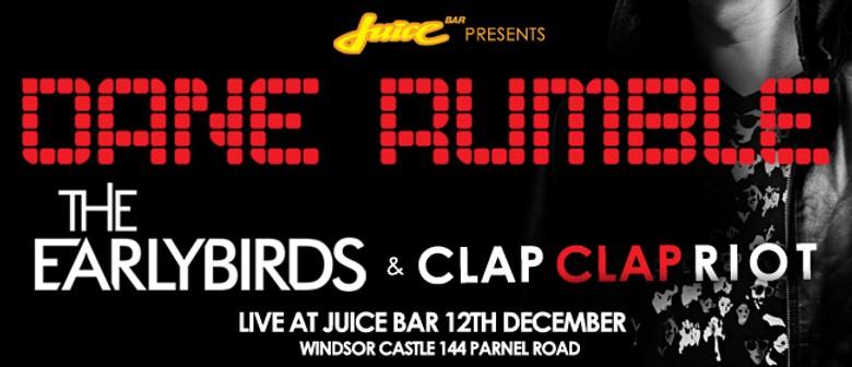 Dane Rumble, The Earlybirds & Clap Clap Riot