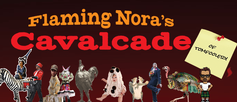 Flaming Nora's Cavalcade of Tomfoolery