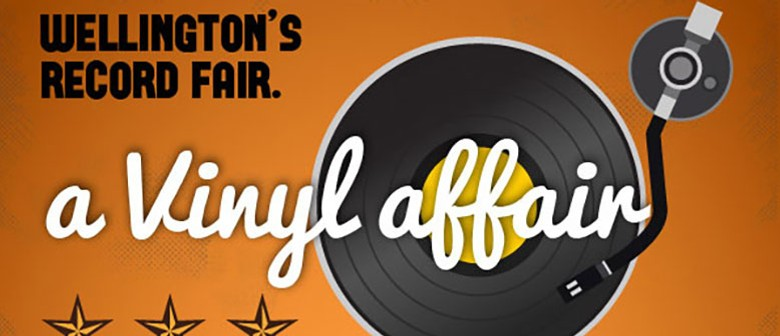 A Vinyl Affair - Wellington's Record Fair