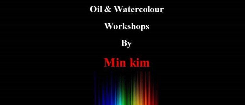 Oils & Watercolour - Kim Min