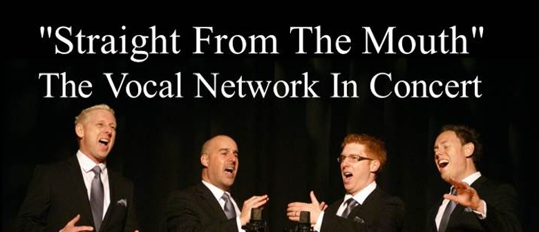Straight From The Mouth The Vocal Network Concert