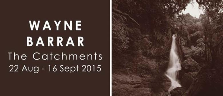 Wayne Barrar: The Catchments (2015)