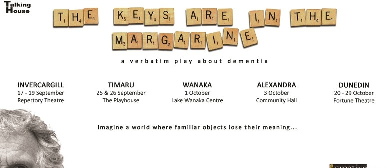 The Keys Are In the Margarine - Verbatim Play About Dementia