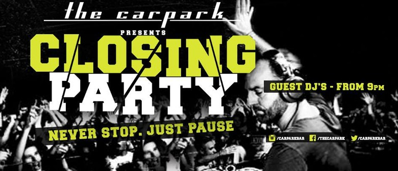 The Carpark Closing Party