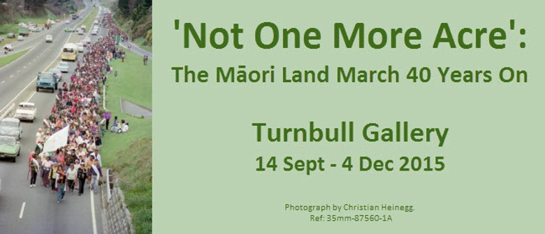 'Not One More Acre': The Māori Land March 40 Years On
