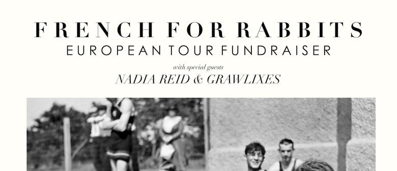 French for Rabbits, Nadia Reid - European Tour Fundraiser