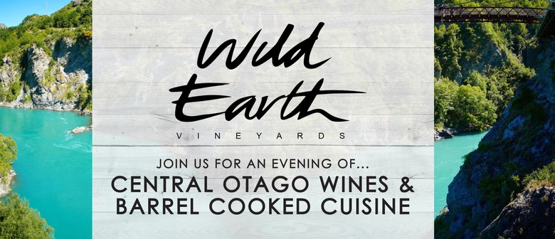 Wild Earth Central Otago Wines with Barrel Cooked Cuisine