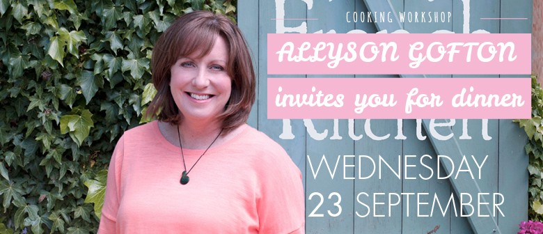 Wine and Food Week - Alyson Gofton Invites You for Dinner