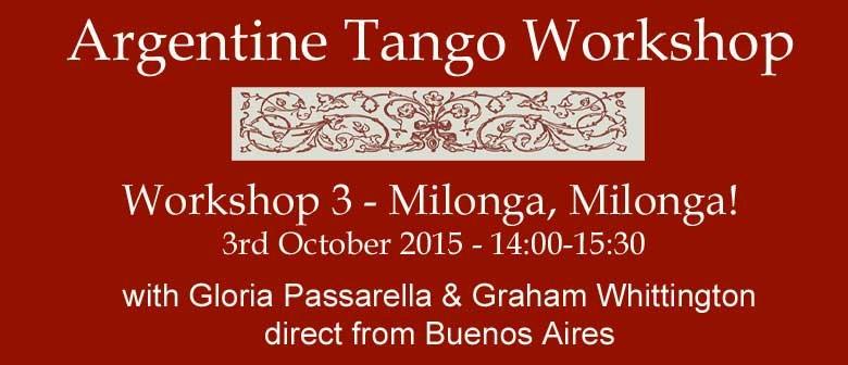 Milonga, Milonga! - Tango Workshop 3