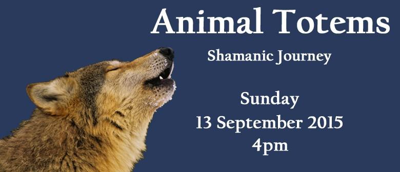 Shamanic Journey - Animal Totems