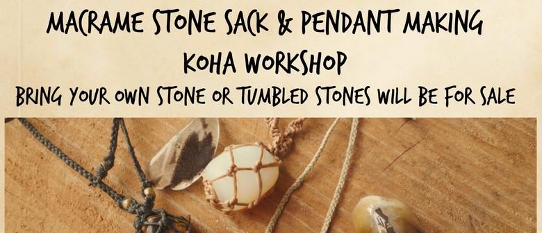 Macrame Stone Sack and Pendant Making Koha Workshop By Yoko