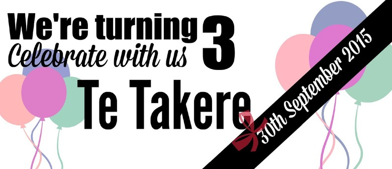 We Are Three! Te Takere's 3rd Birthday