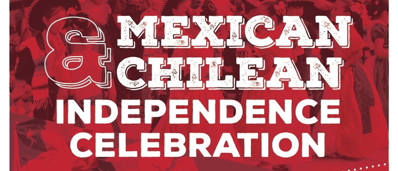 Chilean and Mexican Independence Weekend