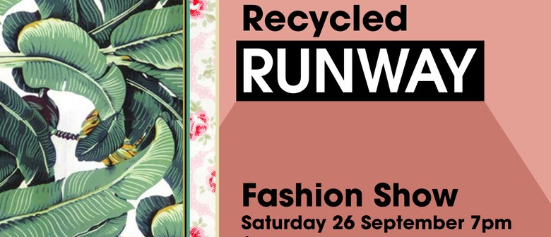 Recycled Runway Fashion & Dessert Evening