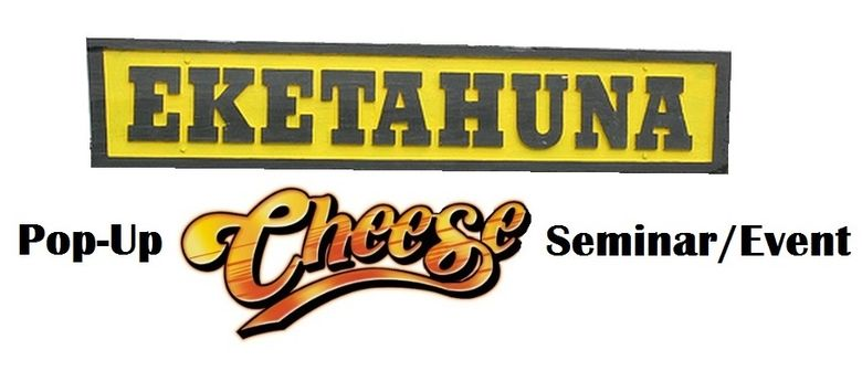 Eketahuna Pop-Up Cheese Seminar/Event