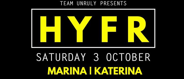 Team Unruly Presents HYFR