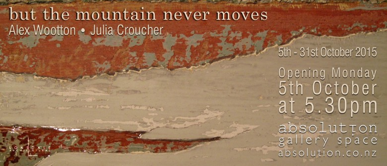 but the mountain never moves - Alex Wootton & Julia Croucher