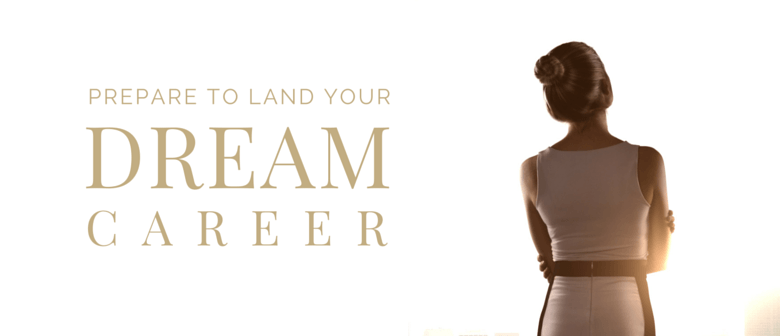 Prepare to Land Your Dream Career