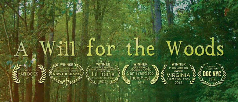 Reel Earth Film Fest: A Will For the Woods + Filmmaker Talk
