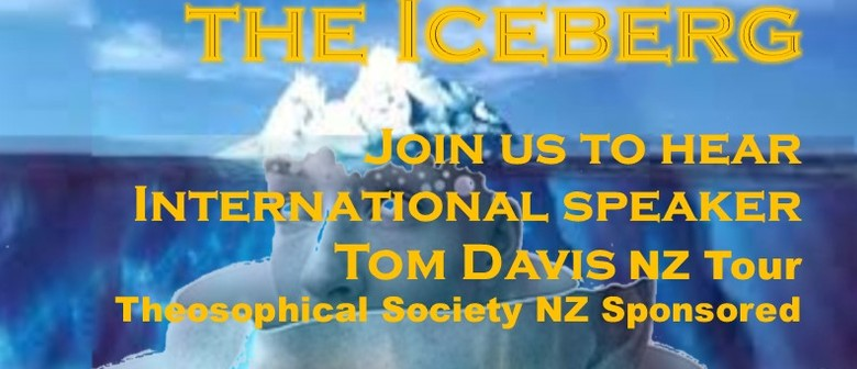 The Other Side of the Iceberg with International Speaker Tom