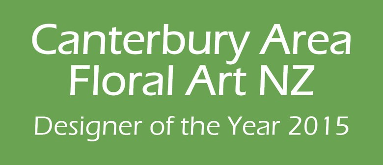 Canterbury Area Floral Art - Designer of the Year 2015