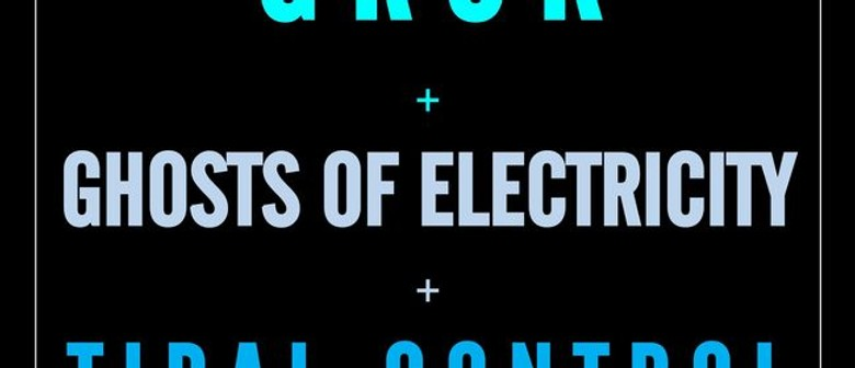 Grok + Ghosts of Electricity + Tidal Control