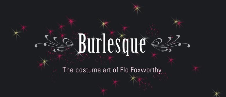 Burlesque - The Costume Art of Flo Foxworthy