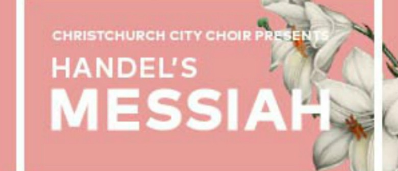 Christchurch City Choir Presents: Handel's Messiah