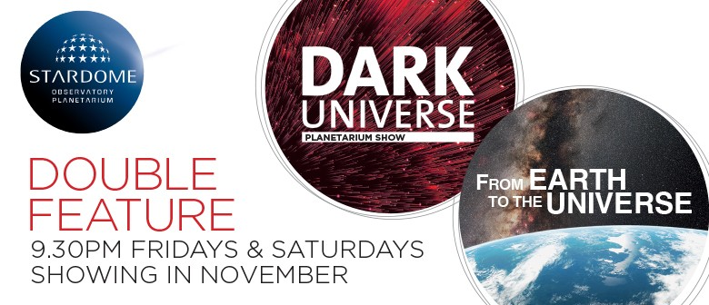 Dark Universe & From Earth to the Universe Double Feature